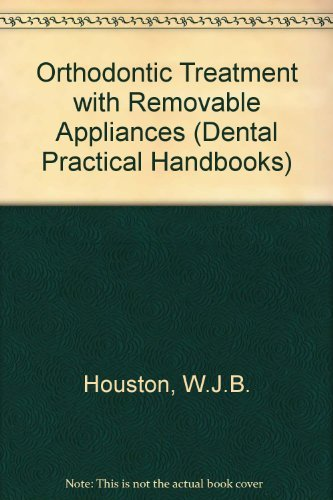 9780723605669: Orthodontic Treatment with Removable Appliances (Dental Practical Handbooks)