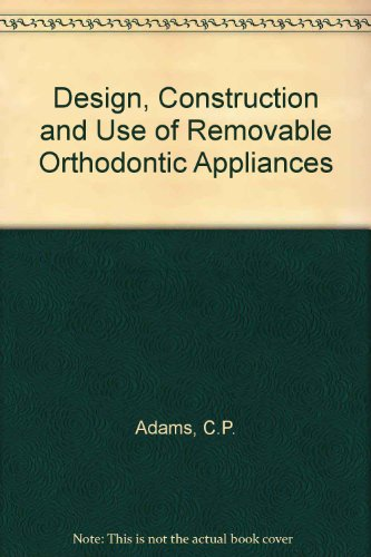 9780723607137: Design, Construction and Use of Removable Orthodontic Appliances