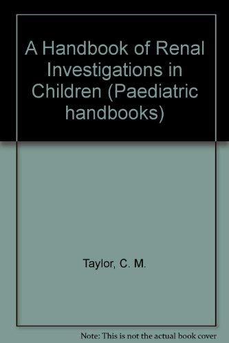 9780723607205: Handbook of Renal Investigations in Children (Handbooks of Investigation in Children)