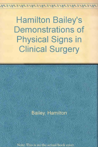 9780723608271: Hamilton Bailey's Demonstrations of Physical Signs in Clinical Surgery