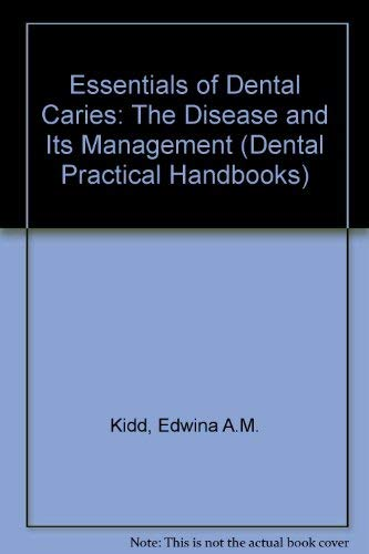 9780723608424: Essentials of Dental Caries: The Disease and Its Management (Dental Practitioner Handbook No 31)