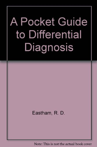A Pocket Guide to Differential Diagnosis: Eastham, R. D.