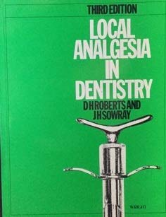 Local Analgesia in Dentistry: Roberts, D.H., Sowray,