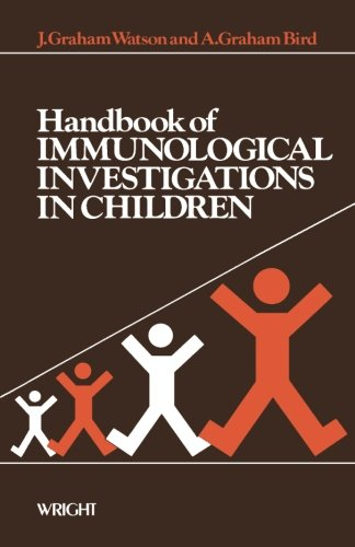Handbook of Immunological Investigations in Children: Handbooks: Watson, J. Graham