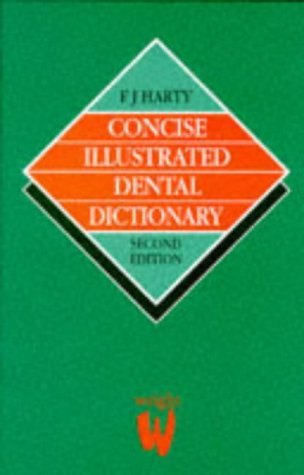 9780723610144: Concise Illustrated Dental Dictionary