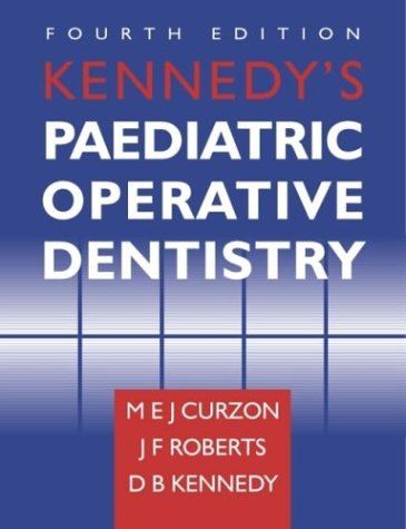 Kennedy's Paediatric Operative Dentistry: Curzon BDS MSc