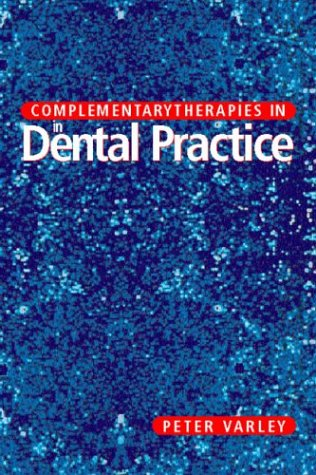 9780723610335: Complementary Therapies in Dental Practice, 4e