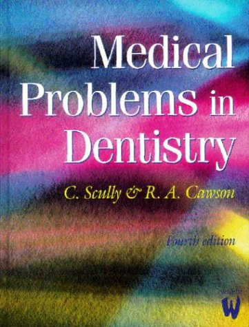 9780723610564: Medical Problems in Dentistry, 4e