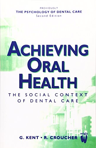 9780723610571: Achieving Oral Health: the Social Context of Dental Care