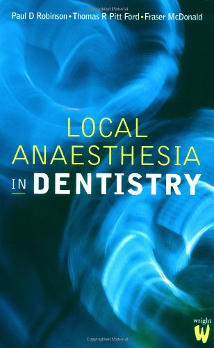 Local Anaesthesia in Dentistry, 7e: Paul D. Robinson