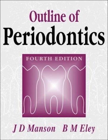 An Outline of Periodontics (4th edn): Manson, B. M.;