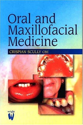9780723610748: Oral and Maxillofacial Medicine: The Basis of Diagnosis and Treatment