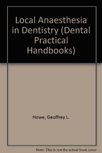 Local Anaesthesia in Dentistry (Dental Practical Handbooks): Whitehead, F.I.H.
