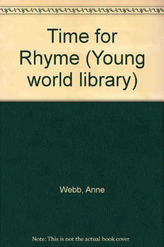 Time for Rhyme (Young World Library) (072381032X) by Anne Webb