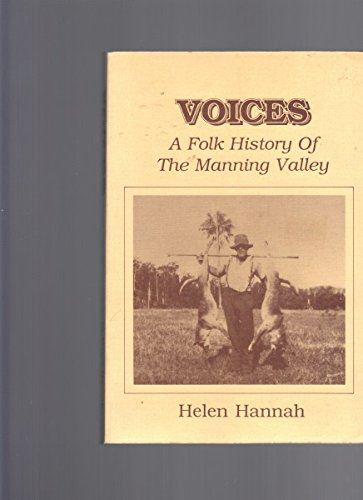 Voices a folk history of the Manning: Hannah,Helen.
