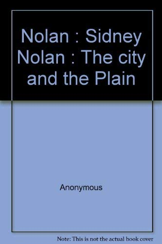 Nolan: Sidney Nolan, the city and the: Nolan, Sidney
