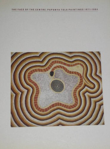 The Face of the Centre: Papunya Tula paintings, 1971-1984