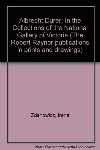 9780724101696: Albrecht Durer: In the Collections of the National Gallery of Victoria