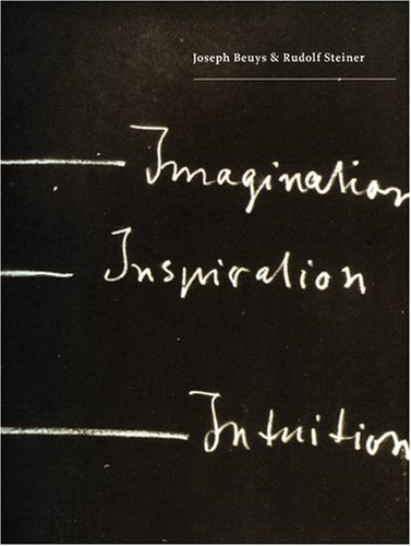 9780724102914: Joseph Beuys & Rudolf Steiner: Imagination, Ispiration, Intuition: Imagination, Inspiration, Intuition