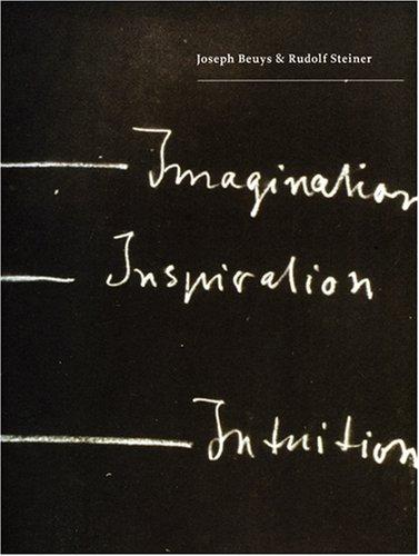 9780724102914: Joseph Beuys and Rudolf Steiner: Imagination, Inspiration, Intuition