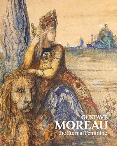 Gustave Moreau & the Eternal Feminine