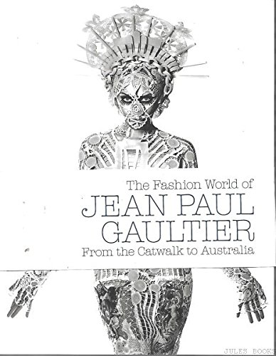 The Fashion World of Jean Paul Gaultier: Thierry-Maxime Loriot