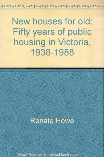 9780724147977: New houses for old: Fifty years of public housing in Victoria, 1938-1988