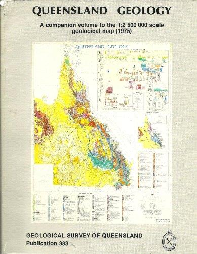 9780724211500: Queensland Geology. A Companion Volume to the 1:2 500 000 scale geologic map (1975). Publication 383