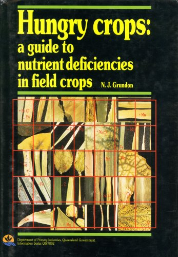 9780724223152: Hungry Crops: A Guide to Nutrient Deficiencies in Field Crops