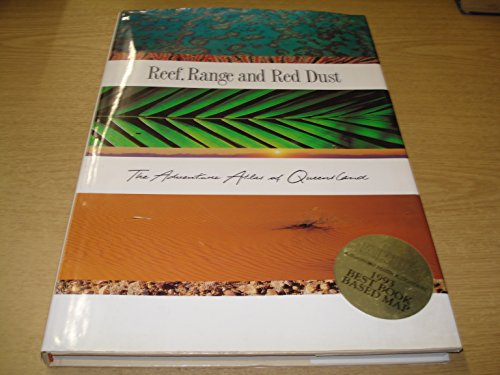 9780724248476: Reef, Range and Red Dust : The Adventure Atlas of Queensland