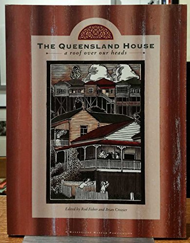 9780724257119: The Queensland house: A roof over our heads