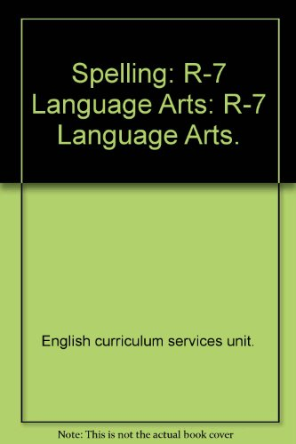 9780724373161: Spelling: R-7 Language Arts: R-7 Language Arts.