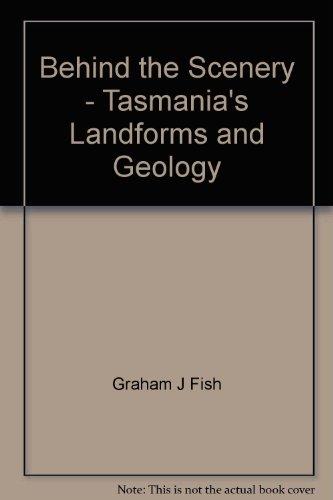 9780724614134: Behind the Scenery - Tasmania's Landforms and Geology