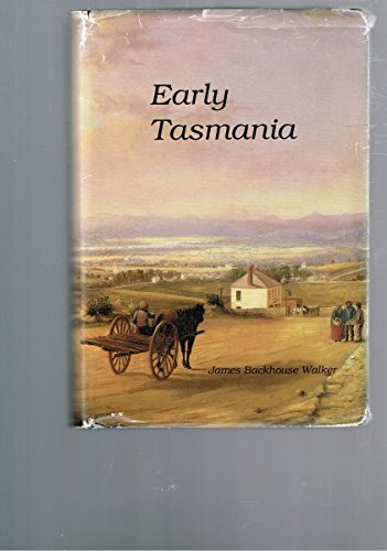 Early Tasmania: Papers read before the Royal Society of Tasmania during the years 1888 to 1899: ...