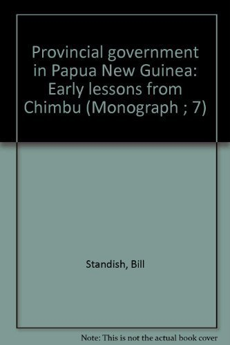 Provincial government in Papua New Guinea: early lessons from Chimbu: Standish, Bill