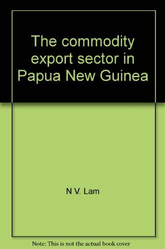 The commodity export sector in Papua New Guinea: Lam, N. V.