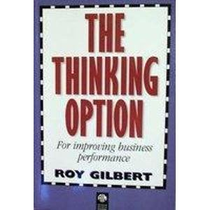 9780724802531: The Thinking Option (Competitive edge management series)