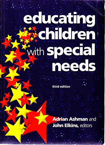 Educating Children with Special Needs: Ashman Adrian and ELKINS John, Editors