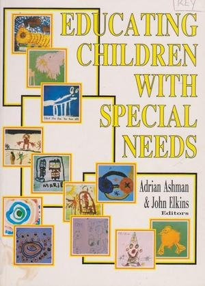 Educating Children with Special Needs: Ashman, Adrian F.