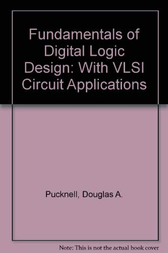 9780724804320: Fundamentals of Digital Logic Design: With VLSI Circuit Applications (Silicon systems engineering series)
