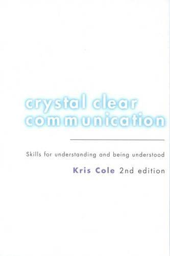 Crystal Clear Communication: Skills for Understanding and Being Understood (9780724805389) by Kris Cole