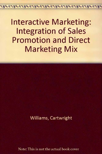 9780724810949: Interactive Marketing: Integration of Sales Promotion and Direct Marketing Mix (Competitive edge management series)