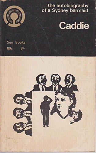 9780725100148: Caddie, a Sydney barmaid: An autobiography