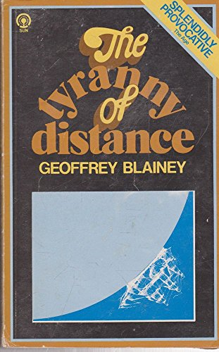 9780725100193: The tyranny of distance: How distance shaped Australias history