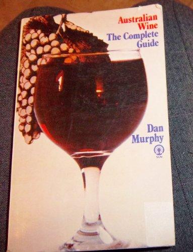 9780725101145: Australian wine;: The complete guide