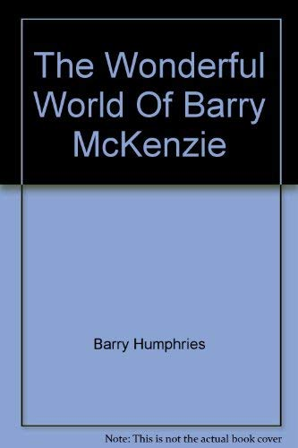 9780725101190: The Wonderful World Of Barry McKenzie