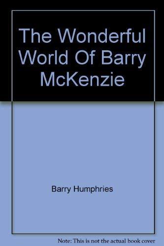 9780725101190: The Wonderful World Of Barry McKenzie