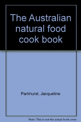 THE AUSTRALIAN NATURAL FOOD COOKBOOK