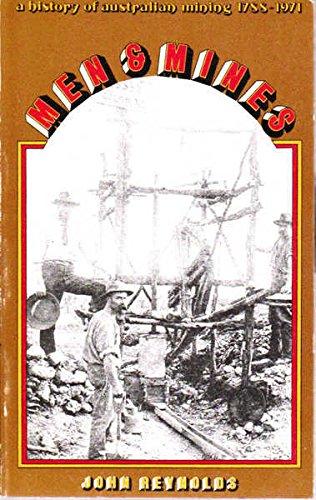 9780725101886: Men & mines: A history of Australian mining, 1788-1971