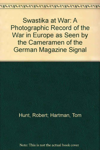 9780725102012: Swastika at war: A photographic record of the war in Europe as seen by the cameramen of the German magazine Signal